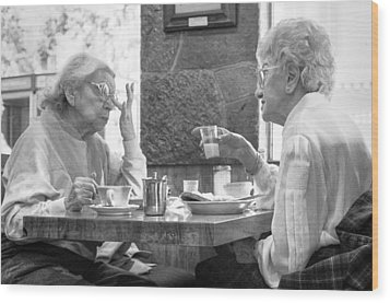 Breakfast Ladies Wood Print by Dave Beckerman