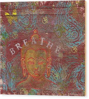 Breathe Buddha Wood Print