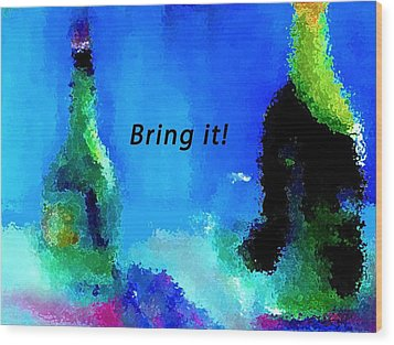 Wood Print featuring the painting Bring It by Lisa Kaiser
