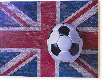 British Flag And Soccer Ball Wood Print
