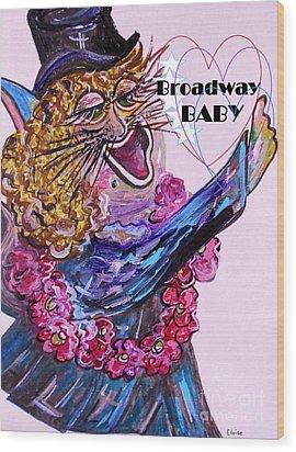 Broadway Baby Cat ... Hello Kitty ... Hello World Wood Print by Eloise Schneider