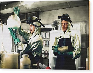 Bryan Cranston As Walter White And Aaron Paul As Jesse Pinkman Cooking Metha @ Tv Serie Breaking Bad Wood Print