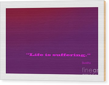 Buddha Famous Quote Wood Print by Enrique Cardenas-elorduy