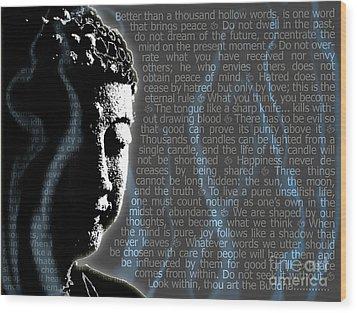 Buddha Quotes Wood Print by Sassan Filsoof