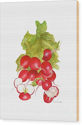 Bunch Of Radishes Wood Print by Nan Wright