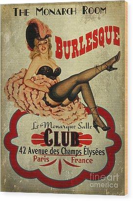 Burlesque Club Wood Print by Cinema Photography