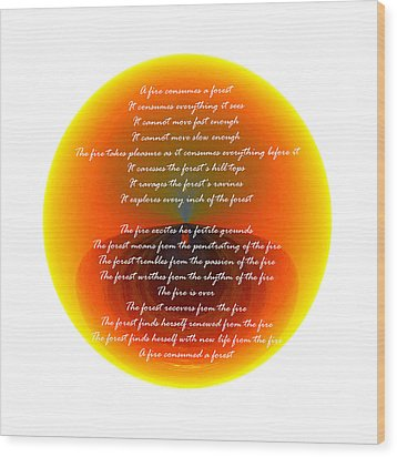 Burning Orb With Poem Wood Print by Brent Dolliver