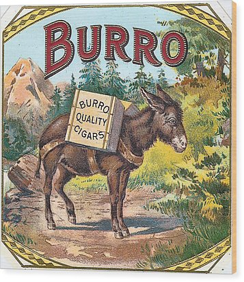 Burro Quality Of Cigars Label Wood Print by Label Art