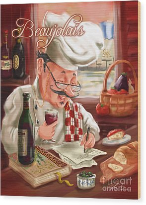 Busy Chef With Beaujolais Wood Print by Shari Warren