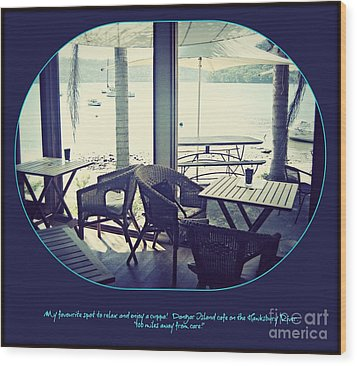 Wood Print featuring the photograph Cafe On The River by Leanne Seymour