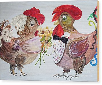 Wood Print featuring the painting Calling All Chicken Lovers Say I Do by Eloise Schneider