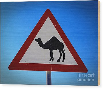 Wood Print featuring the photograph Camel Warning Road Sign by Henry Kowalski