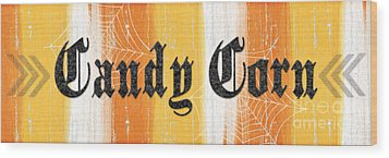 Candy Corn Sign Wood Print by Linda Woods
