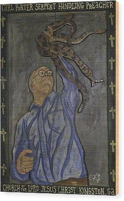 Carl Porter - Serpent Handling Preacher Wood Print by Eric Cunningham