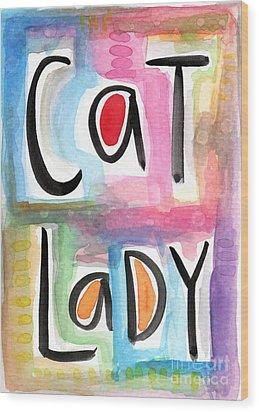 Cat Lady Wood Print by Linda Woods