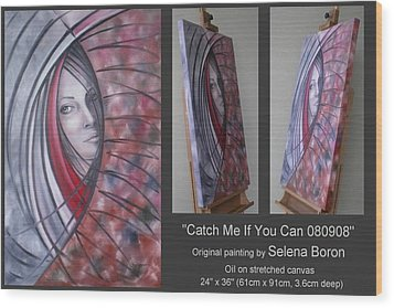 Wood Print featuring the painting Catch Me If You Can 080908 by Selena Boron