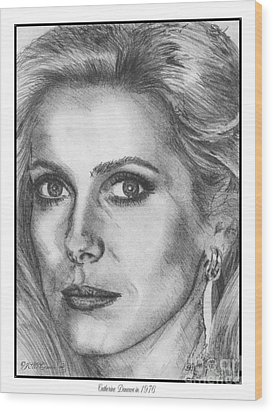 Catherine Deneuve In 1976 Wood Print by J McCombie