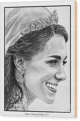 Catherine - Duchess Of Cambridge In 2011 Wood Print by J McCombie