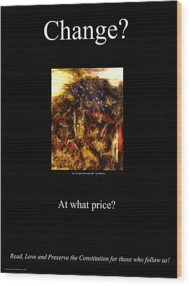 Change At What Price Wood Print