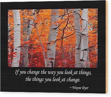 Change Wood Print by Don Schwartz