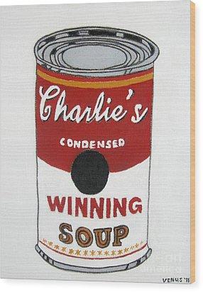 Charlie Sheen Soup Wood Print by Venus