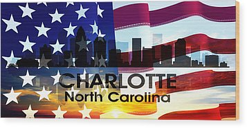 Charlotte Nc Patriotic Large Cityscape Wood Print by Angelina Vick