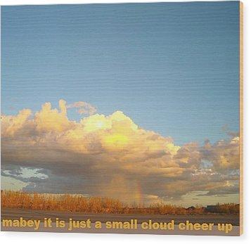 Cheer Up Wood Print