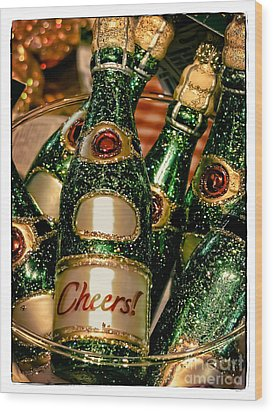 Cheers Wood Print by Colleen Kammerer