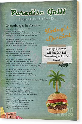 Cheeseburger In Paradise Jimmy Buffet Tribute Menu  Wood Print