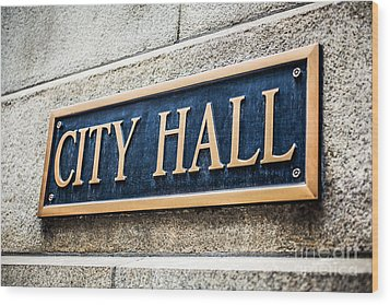 Chicago City Hall Sign Wood Print by Paul Velgos
