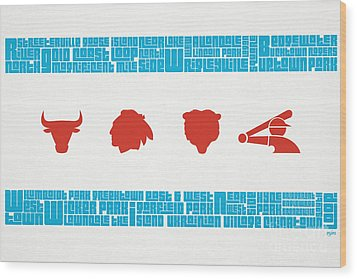 Chicago Flag Sports Teams V2 Wood Print by Mike Maher