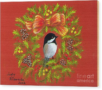 Wood Print featuring the painting Chickadee Holiday Greeting Card by Judy Filarecki