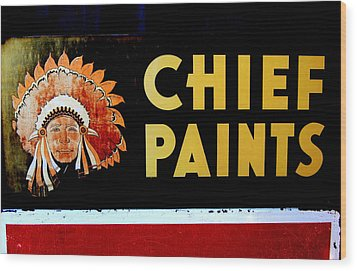 Chief Paints Sign Wood Print by Karyn Robinson