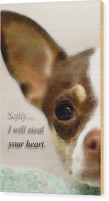 Chihuahua Dog Art - The Thief Wood Print by Sharon Cummings