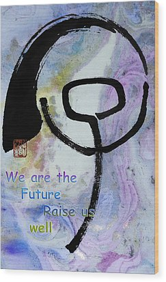 Wood Print featuring the mixed media Children Raise Us Well by Peter v Quenter