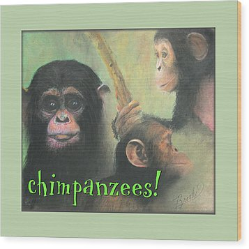 Wood Print featuring the pastel Chimpanzees - Art 4 Kids by Brooks Garten Hauschild