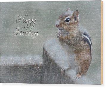 Chippy Christmas Card Wood Print by Lori Deiter
