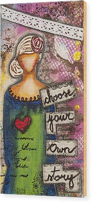 Choose Your Own Story Inspirational Mixed Media Folk Art  Wood Print by Stanka Vukelic