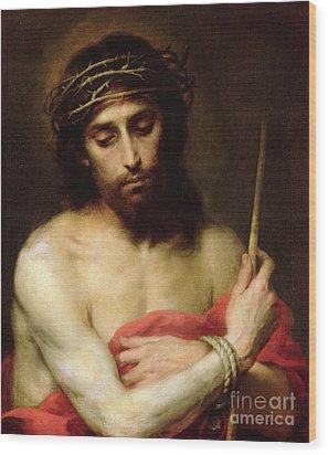 Christ The Man Of Sorrows Wood Print by Bartolome Esteban Murillo