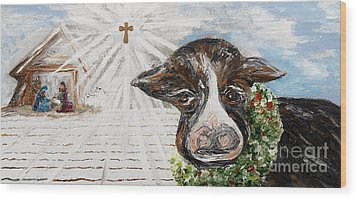 Christmas Cow - Oh To Have Been There... Wood Print by Eloise Schneider