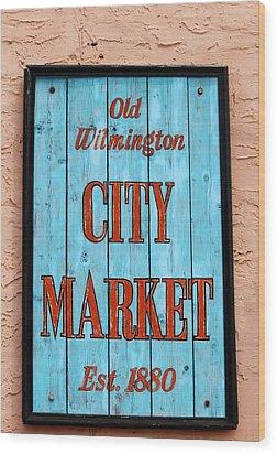 City Market Sign Wood Print by Cynthia Guinn