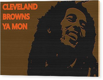 Cleveland Browns Ya Mon Wood Print