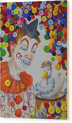 Clown And Duck With Buttons Wood Print by Garry Gay