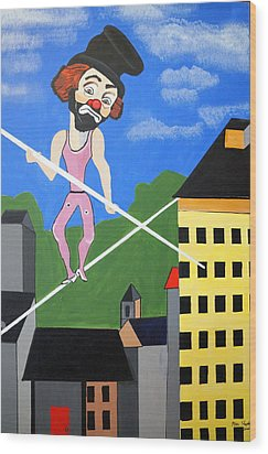 Wood Print featuring the painting Clown Tight Roping by Nora Shepley