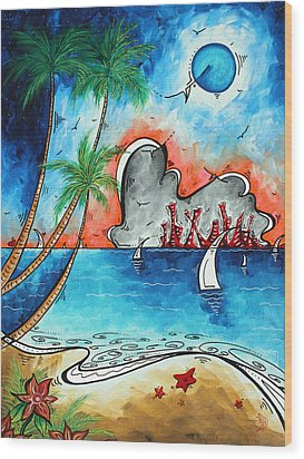 Coastal Tropical Beach Art Contemporary Painting Whimsical Design Tropical Vacation By Madart Wood Print by Megan Duncanson