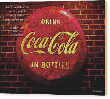 Coca Cola Dylan Quote Wood Print by Joan  Minchak