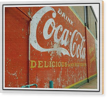Coca-cola On The Army Store Wall Wood Print by Kathy Barney