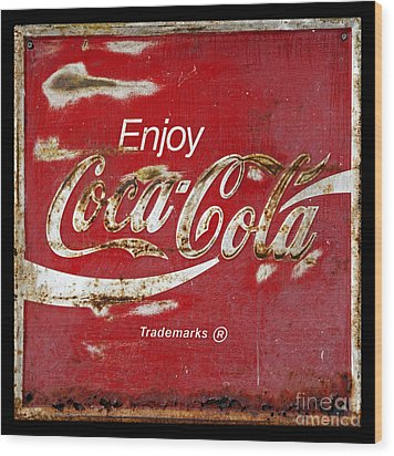Coca Cola Vintage Rusty Sign Wood Print