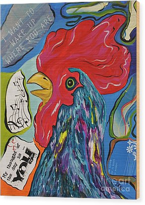 Wood Print featuring the mixed media Cock-a-doodle-do by Janice Rae Pariza