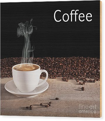 Coffee Concept Wood Print by Colin and Linda McKie